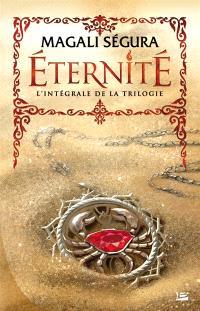 Eternité : l'intégrale de la trilogie