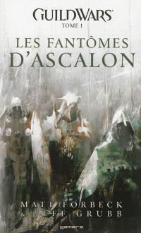 Guild wars. Volume 1, Les fantômes d'Ascalon