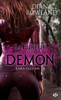 Kara Gillian. Volume 6, La fureur du démon