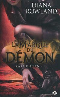 Kara Gillian. Volume 1, La marque du démon