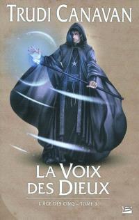L'âge des cinq. Volume 3, La voix des Dieux