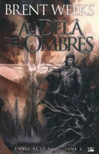 L'ange de la nuit. Volume 3, Au-delà des ombres