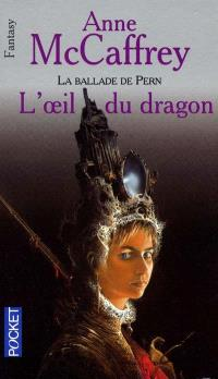 La ballade de Pern. Volume 2004, L'oeil du dragon