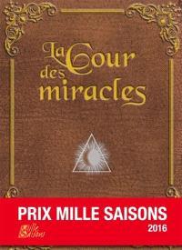 La cour des miracles : prix Mille saisons 2016