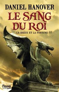La dague et la fortune. Volume 2, Le sang du roi