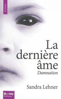 La dernière âme, Damnation