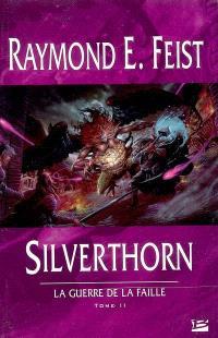 La guerre de la faille. Volume 2, Silverthorn