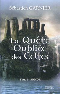 La quête oubliée des Celtes. Volume 1, Armor