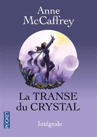 La transe du crystal : intégrale