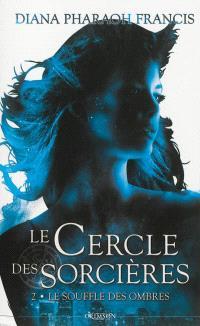 Le cercle des sorcières. Volume 2, Le souffle des ombres