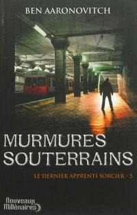 Le dernier apprenti sorcier. Volume 3, Murmures souterrains