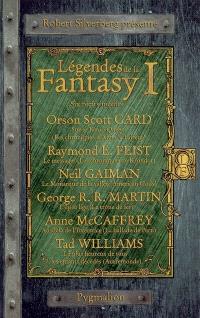 Légendes de la fantasy. Volume 1, Six récits inédits par les maîtres de la fantasy moderne