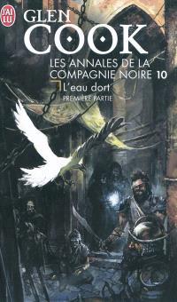 Les annales de la Compagnie noire. Volume 10, L'eau dort : première partie
