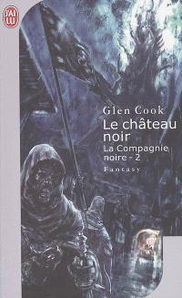 Les annales de la Compagnie noire. Volume 2, Le château noir