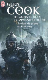 Les annales de la Compagnie noire, Volume 13, Soldats de pierre. Volume 2
