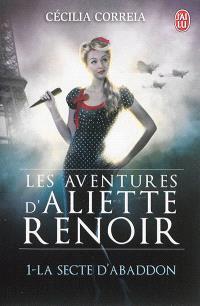 Les aventures d'Aliette Renoir. Volume 1, La secte d'Abaddon