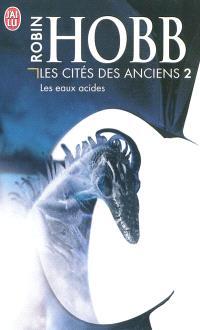 Les cités des Anciens. Volume 2, Les eaux acides