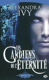 Les gardiens de l'éternité. Volume 1, Dante