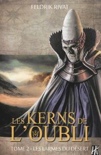 Les Kerns de l'Oubli. Volume 2, Les larmes du désert
