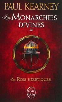 Les monarchies divines. Volume 2, Les rois hérétiques
