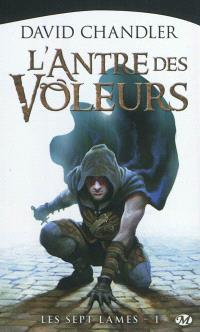 Les sept lames. Volume 1, L'antre des voleurs