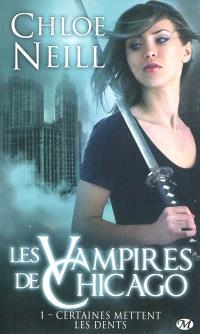 Les vampires de Chicago. Volume 1, Certaines mettent les dents