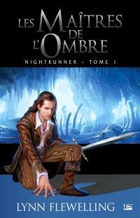 Nightrunner. Volume 1, Les maîtres de l'ombre