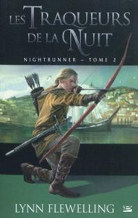 Nightrunner. Volume 2, Les traqueurs de la nuit