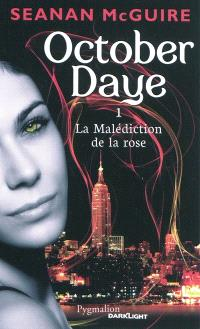 October Daye. Volume 1, La malédiction de la rose