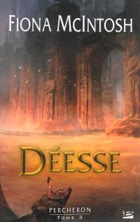 Percheron. Volume 3, Déesse
