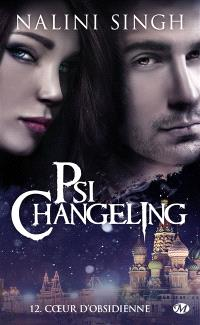 Psi-changeling. Volume 12, Coeur d'obsidienne
