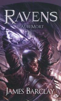 Ravens. Volume 1, AubeMort