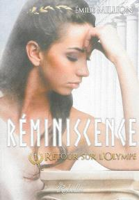 Réminiscence. Volume 1, Retour sur l'Olympe