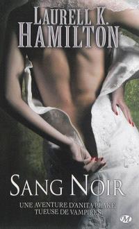 Une aventure d'Anita Blake, tueuse de vampires. Volume 16, Sang noir