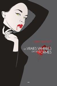 Vraies vampires. Volume 1, Les vraies vampires ont des formes