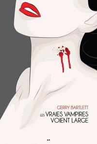 Vraies vampires. Volume 2, Les vraies vampires voient large