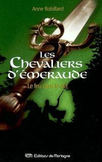 Les chevaliers d'Émeraude. Volume 1, Le feu dans le ciel