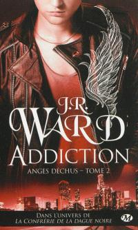 Anges déchus. Volume 2, Addiction