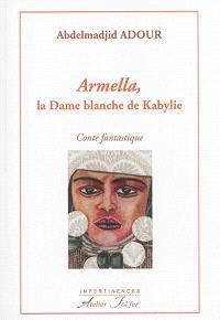 Armella, la dame blanche de Kabylie : conte fantastique