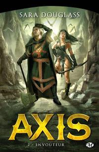 Axis : la trilogie. Volume 2, Envoûteur