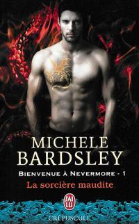 Bienvenue à Nevermore. Volume 1, La sorcière maudite