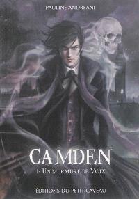 Camden. Volume 1, Un murmure de voix