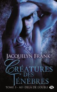 Créatures des ténèbres. Volume 3, Au-delà de l'oubli