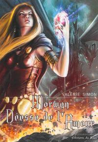Cycle d'Arkem, la pierre des ténèbres. Volume 4, Morwen, déesse de l'amour