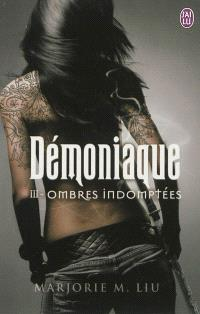 Démoniaque. Volume 3, Ombres indomptées