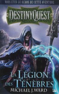 Destiny quest. Volume 1, La Légion des Ténèbres