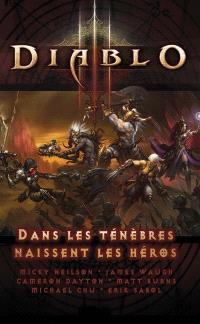 Diablo III : Dans les ténèbres naissent les héros