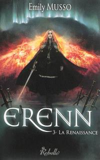 Erenn. Volume 3, La renaissance