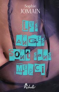 Felicity Atcock. Volume 4, Les anges sont sans merci