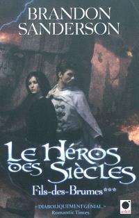 Fils-des-Brumes. Volume 3, Le héros des siècles